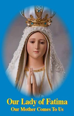 Our Lady of Fatima: Our Mother Comes To Us